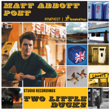 Matt Abbott 'Two Little Ducks' | Nymphs & Thugs